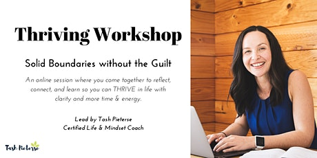 Thriving Workshop - Solid Boundaries without Guilt - Online tickets
