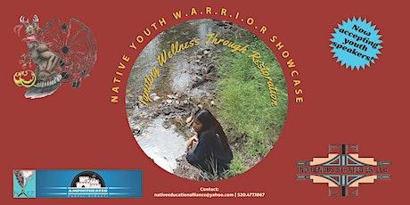 Native Youth W.A.R.R.I.O.R Showcase: Igniting Wellness Through Restoration tickets