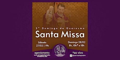 2º Domingo da Quaresma | Santa Missa, Domingo 8h ingressos