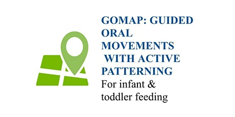 GOMAP Infant & Toddler Feeding - April 2021 ONLINE tickets