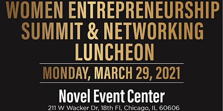 WOMEN'S  ENTREPRENEURSHIP SUMMIT & NETWORKING LUNCHEON - CHICAGO! tickets