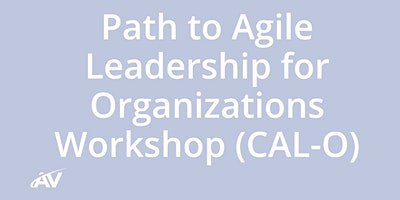 Path to Agile Leadership for Organizations (CAL-O) – LIVE ONLINE