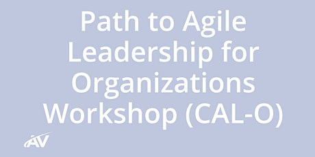Path to Agile Leadership for Organizations (CAL-O) - LIVE ONLINE tickets