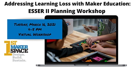 Addressing Learning Loss with Maker Education: ESSER II Planning Workshop tickets