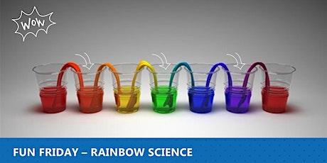 Fun Friday - Rainbow Science tickets