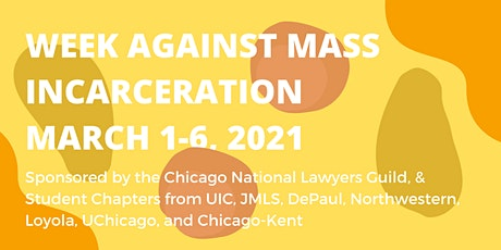 WAMI 2021 - Week Against Mass Incarceration, Chicago NLG Student Chapters tickets