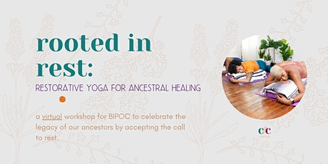 Rooted In Rest: Restorative Yoga for Ancestral Healing tickets