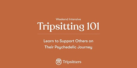 Tripsitting 101: Learn to Support Others on Their Psychedelic Journeys tickets