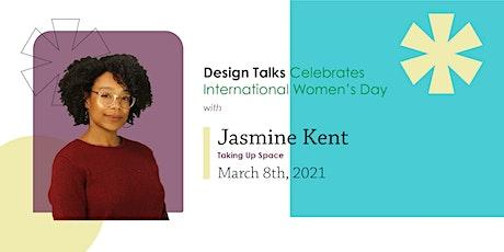 Jasmine Kent: Taking Up Space tickets