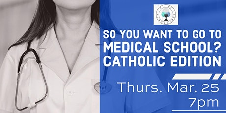 So You Want to Go to Medical School? Catholic Edition tickets