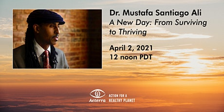 Dr. Mustafa Santiago Ali: A New Day, From Surviving to Thriving tickets