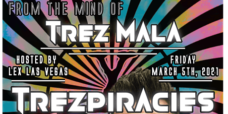 TREZPIRACIES This Friday March 5th Doors open at 6pm show starts at 7pm tickets