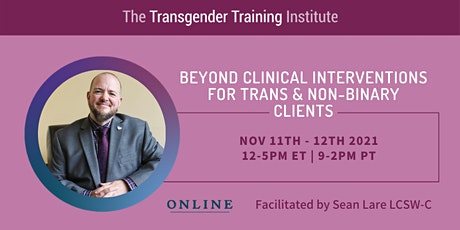 Beyond Clinical Interventions for Trans & Non-Binary Clients - 11/11-11/12 tickets