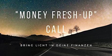 """""""Money Fresh-Up-Call"""" für Frauen 03 Tickets"""