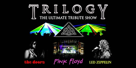 TRILOGY The Ultimate Tribute Tour to The Doors, Led Zeppelin and Pink Floyd tickets