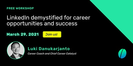LinkedIn demystified for career opportunities and success tickets