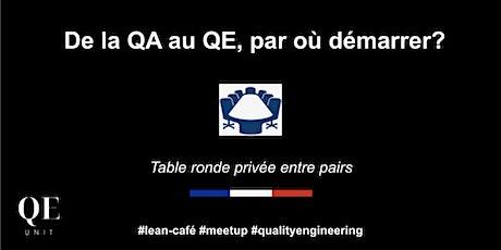 De la QA au QE, par où démarrer? billets