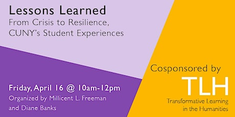 Lessons Learned: From Crisis to Resilience, CUNY's Student Experiences tickets