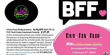 Be my BFF: BUY. FIX. FLIP Real Estate Investment Seminar tickets