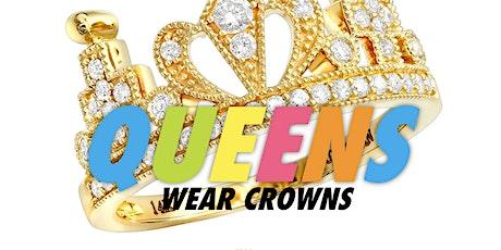 Queens Wear Crowns tickets