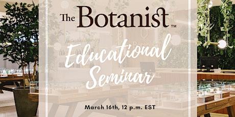 The Botanist Educational Seminar tickets