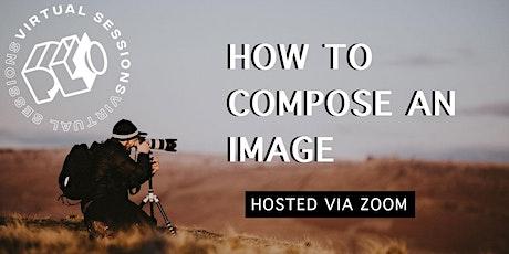 How To Compose An Image biglietti
