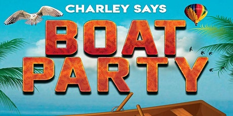 Charley Says Boat Party with Brandon Block tickets