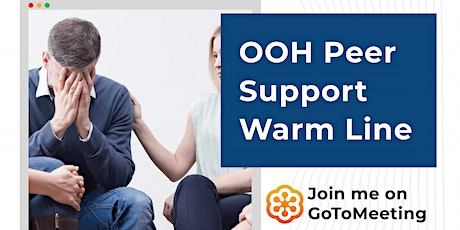 OOH Peer  Support Warm Line Event tickets