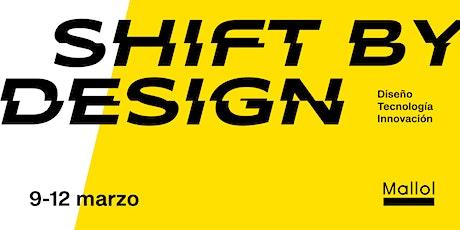 Shift by Design | Mallol tickets