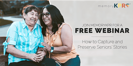 FREE WEBINAR: How to Capture and Preserve Seniors' Stories tickets