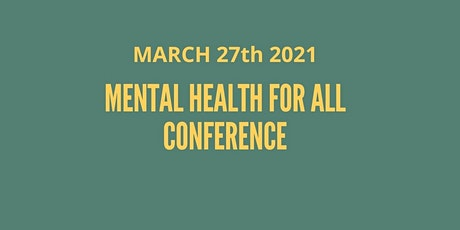 Mental Health For All Conference tickets