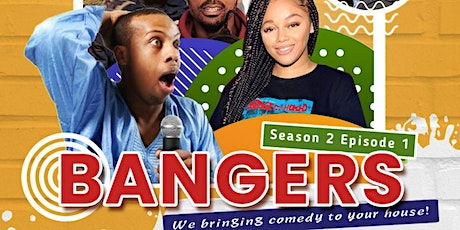 Bangers Comedy S2 Ep1 (Online show) tickets
