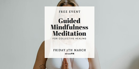 Guided Mindfulness Meditation for Collective Healing tickets