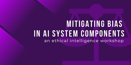Mitigating Bias in AI System Components tickets