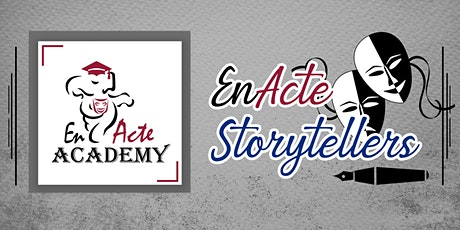 EnActe Storytellers - February to April tickets