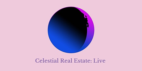 Celestial Real Estate: Live tickets
