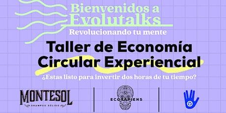 Evolutalks: Taller Experiencial Economía Circular entradas