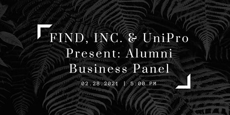 FIND, Inc. & UniPro Presents: Alumni Business Panel tickets