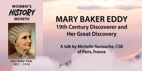 Mary Baker Eddy,  19th Century Discoverer and  Her Great Discovery tickets