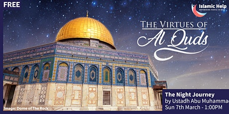 The Night Journey - The Virtues of Al Quds - Part 2 tickets