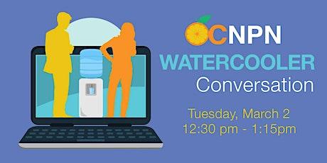 OCNPN Water Cooler Conversation tickets