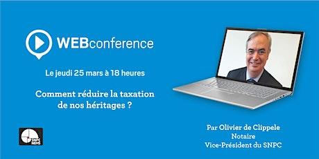 Conférence en ligne - Comment réduire la taxation de nos héritages ? billets