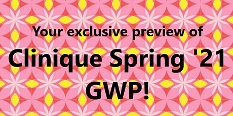 Clinique Skin School - Clinique Spring GWP Preview! tickets