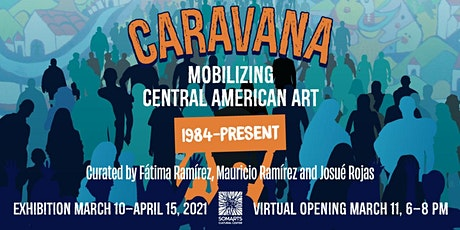 CARAVANA: Mobilizing Central American Art (1984–Present)Gallery Experience tickets