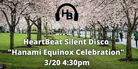 "HeartBeat Silent Disco ""Hanami Equinox Celebration"" 3/20 4:30pm tickets"