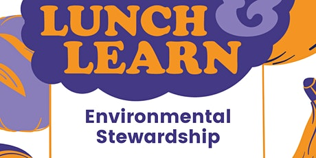 Lunch & Learn: Environmental Stewardship tickets