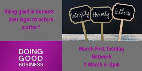 March First Tuesday: Doing good in business - does legal structure matter? tickets