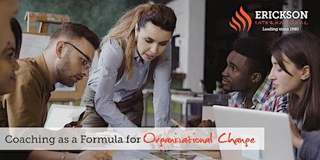 Coaching as a Formula for Organizational Change: Free Webinar tickets