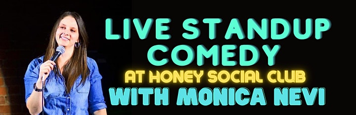 Monica Nevi Standup Comedy IN REAL LIFE at Honey Social Club image