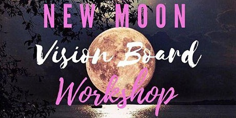 New Moon Dream Vision Board Workshop tickets
